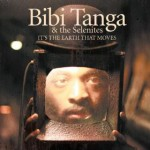 Bibi Tanga & The Selenites | It's The Earth That Moves