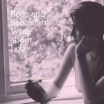 Belle And Sebastian | I Want The World To Stop
