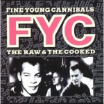 Fine Young Cannibals | I'm Not The Man I Used To Be