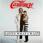 Cashmere | Love's What I Want