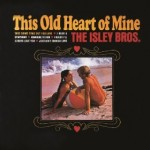 The Isley Brothers | This Old Heart Of Mine (Is Weak For You)
