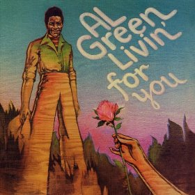 Al Green livin for you
