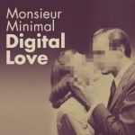 Monsieur Minimal | Digital Love