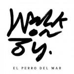 El Perro Del Mar | Walk On By