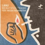 Lanu | Beautiful Trash Feat. Megan Washington
