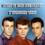 Dion & The Belmonts | I Wonder Why