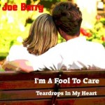 Joe Barry | I'm A Fool To Care