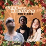 Club Des Belugas | Habana Twist