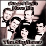 The Skyliners | Since I Don't Have You