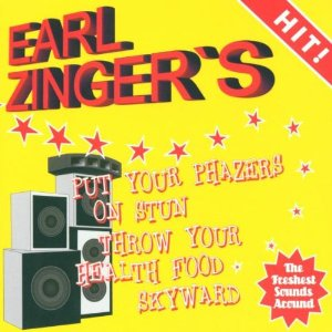 Earl Zinger Put Your Phazers On Stun