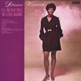 Dionne Warwick I'll Never Fall In Love Again