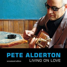 Pete Alderton Living On Love (Remastered Edition)