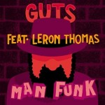 Guts | Man Funk (feat. Leron Thomas)