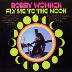 Bobby Womack | Fly Me To The Moon
